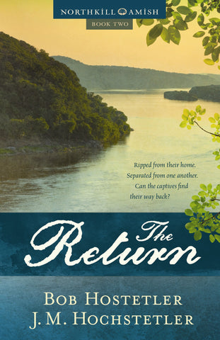 The Return: Book Two of the Northkill Amish Series