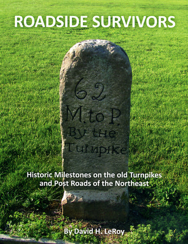Roadside Survivors: Historic Milestones on the Old Turnpikes and Post Roads of the Northeast