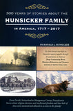 300 Years of Stories About the Hunsicker Family in America, 1717-2017