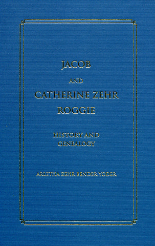 Jacob and Catherine Zehr Roggie, History and Genealogy