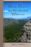 Sixteen Days in the Bob Marshall Wilderness