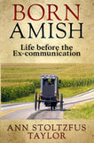 Born Amish: Life Before the Ex-communication