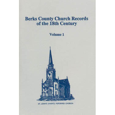 Berks County, Pennsylvania, Church Records of the 18th Century, Vol. 1 - F. Edward Wright