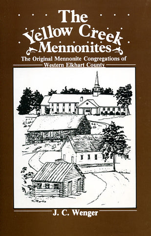 The Yellow Creek Mennonites - J. C. Wenger