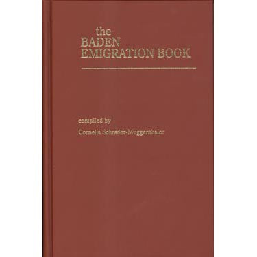 The Baden Emigration Book (Including Emigration from Alsace) - Cornelia Schrader-Muggenthaler