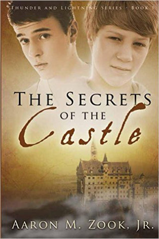 The Secrets of the Castle (Thunder and Lightning Series, Book 1) - Aaron Zook