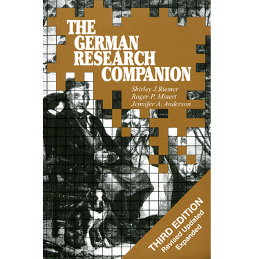 The German Research Companion - Shirley J. Riemer, Roger P. Minert, and Jennifer A. Anderson