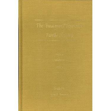 The Trautman/Troutman Family History, Volume II - Steve E. Troutman