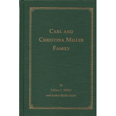 Carl and Christina Miller Family - Lillian L. Miller and Esther Mable Yoder