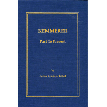 Kemmerer Past to Present: The History and Genealogy of Heinrich Kemmerer (1740-1801) - Narona Kemmerer Gebert