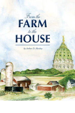 From the Farm to the House - Arthur D. Hershey