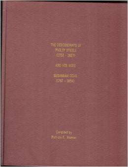 The Descendants of Philip Steele (1758-1827) and His Wife Susannah Ochs (1767-1854) - compiled by Patricia K. Johnson