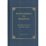 Wurtenberg to Warwick: The Wittel Family of Lancaster Co., Pennsylvania - Kim Y. Wittel