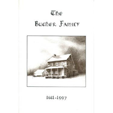 The Bucher Family, 1681-1997 - Gladys Bucher Sowers