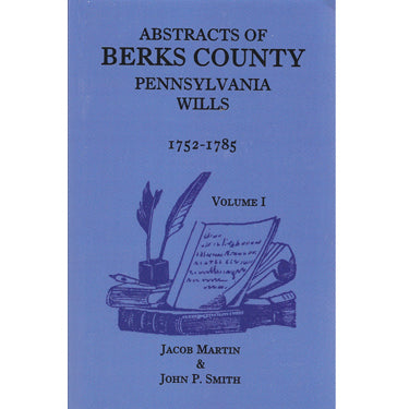 Abstracts of Berks Co., Pennsylvania, Wills, 1752-1785 - Jacob Martin and John P. Smith