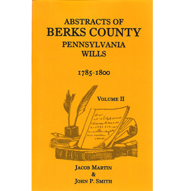 Abstracts of Berks Co., Pennsylvania, Wills, 1785-1800 - Jacob Martin and John P. Smith