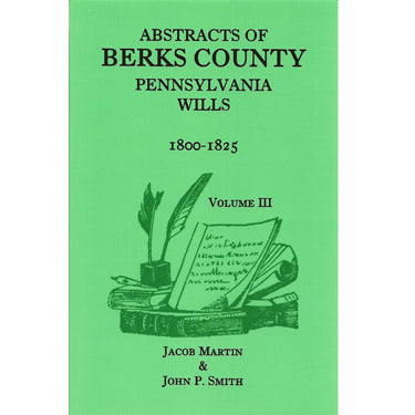Abstracts of Berks Co., Pennsylvania, Wills, 1800-1825 - Jacob Martin and John P. Smith