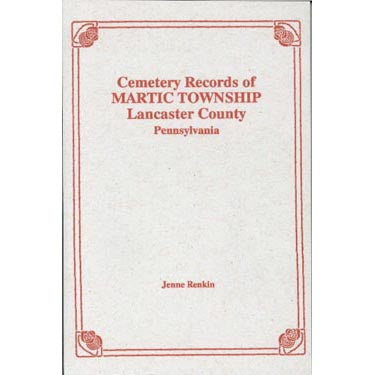 Cemetery Records of Martic Township, Lancaster Co., Pennsylvania - Jenne Renkin