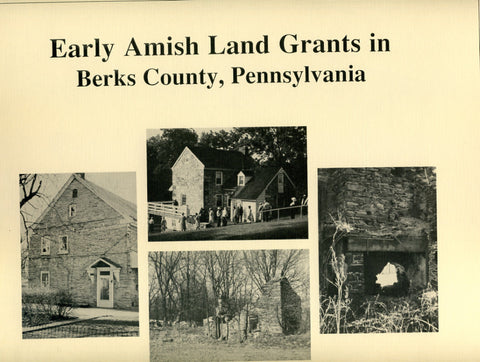 Early Amish Land Grants in Berks Co., Pennsylvania - Pequea Bruderschaft Library