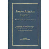 Iams of America: Landed Gentry of Maryland: Patriots, Pioneers, and Successful Americans - edited by Ralph D. Reynolds, M.D.