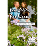 For Better, For Worse - John M. Drescher