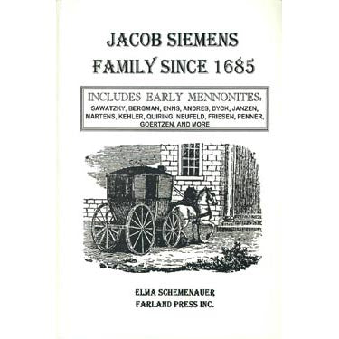 Jacob Siemens Family Since 1685 - Elma Schemenauer