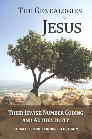 The Genealogies of Jesus: Their Jewish Number Coding and Authenticity