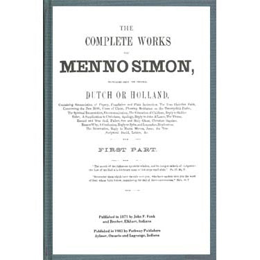 The Complete Works of Menno Simons - Pathway Publishers