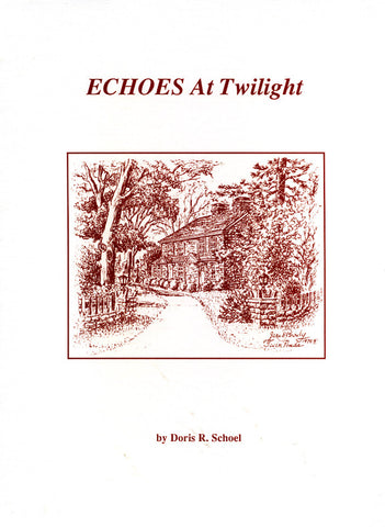 Echoes at Twilight - Dr. Doris R. Schoel