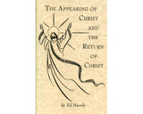 The Appearing of Christ and the Return of Christ - Ed Harnly