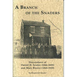 A Branch of the Snaders: Descendants of Daniel H. Snader (1866-1899) and Mary Rissler (1868-1939) - Raymond Snader