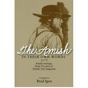 The Amish In Their Own Words - Brad Igou