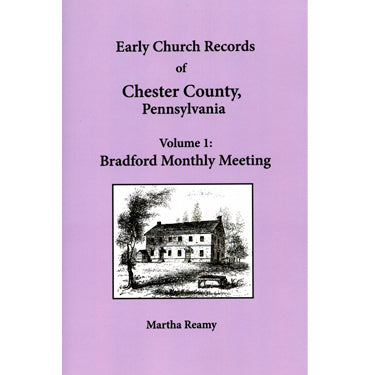 Early Church Records of Chester Co., Pennsylvania, Vol. 1: Quaker Records of Bradford Monthly Meeting - Martha Reamy