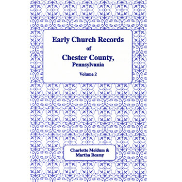 Early Church Records of Chester Co., Pennsylvania, Vol. 2: Uwchland, Goshen, and New Garden Monthly Meetings and Vincent Reformed - Charlotte Meldrum and Martha Reamy