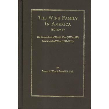 The Wine Family in America; Section IV - Dennis H. Wine and Donald N. Link
