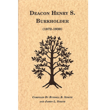 Deacon Henry S. Burkholder (1872-1920) - Russell B. Strite and James L. Strite