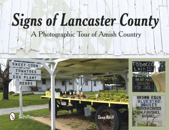 Signs of Lancaster County: A Photographic Tour of Amish Country