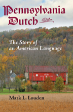 Pennsylvania Dutch: The Story of an American Language