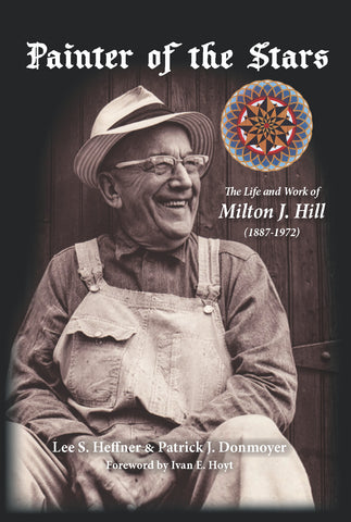 Painter of the Stars: The Life and Work of Milton J. Hill (1887-1972)