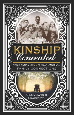 Kinship Concealed: Amish-Mennonite and African-American Family Connections