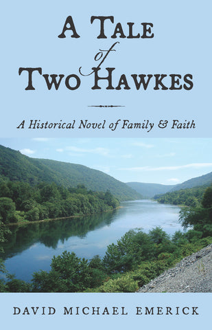 A Tale of Two Hawkes: A Historical Novel of Family & Faith