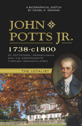 John Potts Jr. (1738-c1800) of Pottstown, Pennsylvania, and His Descendants Through Grandchildren
