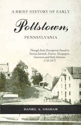 A Brief History of Early Pottstown, Pennsylvania