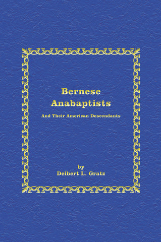 Bernese Anabaptists and Their American Descendants (PAPERBACK) - Dr. Delbert L. Gratz