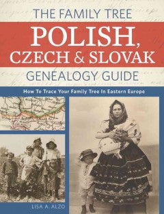 The Family Tree Polish, Czech, and Slovak Guide
