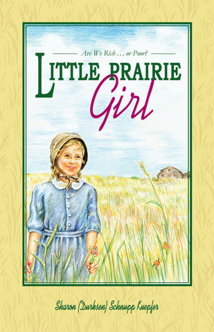 Little Prairie Girl - Sharon (Durksen) Schnupp Kuepfer - 1