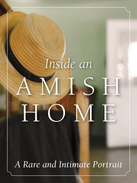 Inside an Amish Home: A Rare and Intimate Portrait