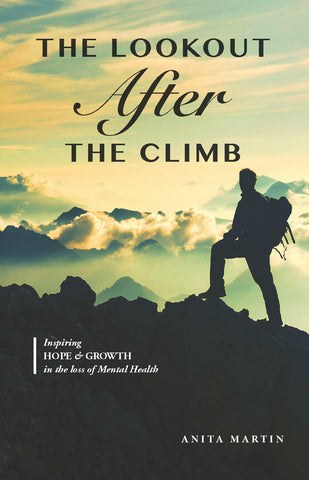 The Lookout After the Climb: Inspiring Hope & Growth in the Loss of Mental Health