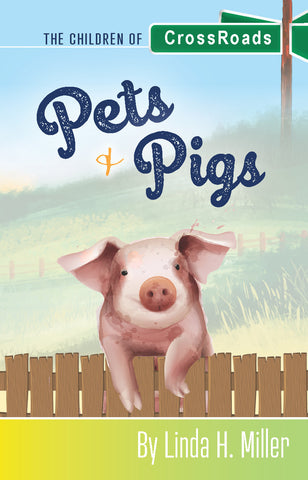 Pets & Pigs: The Children of CrossRoads, BOOK 2