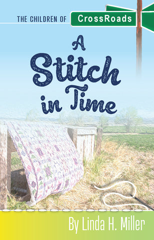 A Stitch in Time: The Children of CrossRoads, BOOK 3
